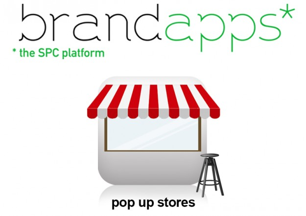 Brandapps* : Pop Up Stores